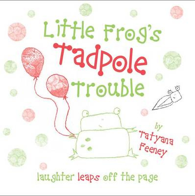 Little Frog's Tadpole Trouble (Paperback)