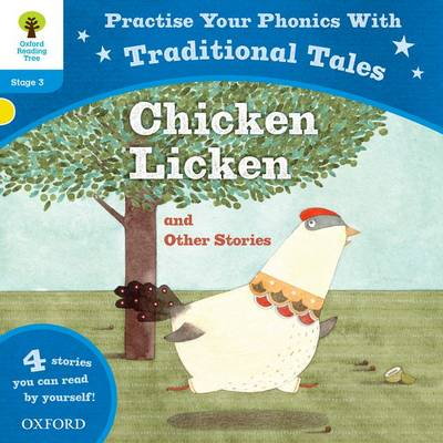 Oxford Reading Tree: Level 3: Traditional Tales Phonics Chicken Licken and Other Stories - Oxford Reading Tree (Paperback)