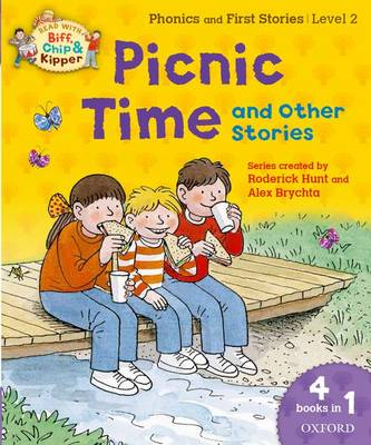 Oxford Reading Tree Read with Biff, Chip and Kipper: Level 2: Picnic Time and Other Stories - Oxford Reading Tree Read with Biff, Chip and Kipper (Paperback)