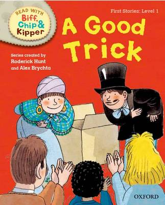 Oxford Reading Tree Read with Biff, Chip and Kipper: First Stories: Level 1: A Good Trick - Oxford Reading Tree Read with Biff, Chip and Kipper: First Stories (Hardback)