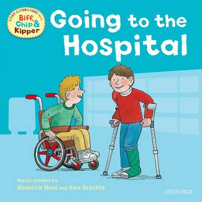 Oxford Reading Tree: Read With Biff, Chip & Kipper First Experiences Going to the Hospital - Oxford Reading Tree (Paperback)