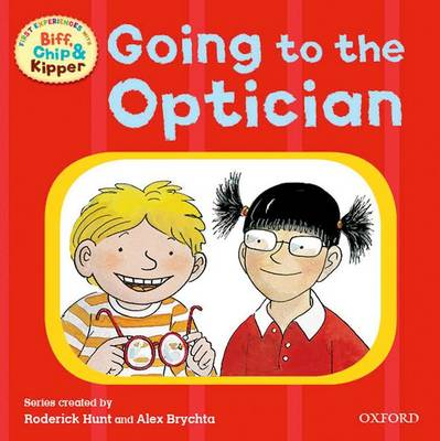 Oxford Reading Tree: Read With Biff, Chip & Kipper First Experiences Going to the Optician - Oxford Reading Tree (Paperback)