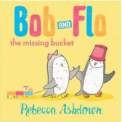 Bob and Flo and the Missing Bucket (Hardback)