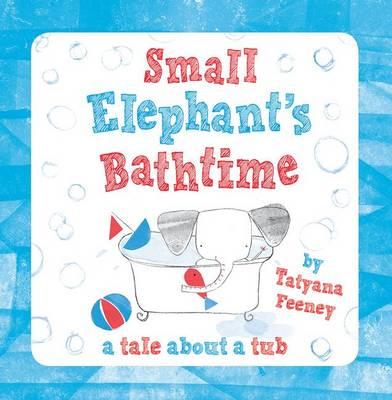 Small Elephant's Bathtime (Hardback)
