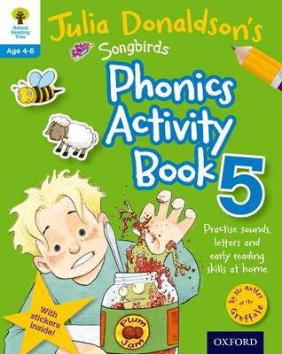 Oxford Reading Tree Songbirds: Julia Donaldson's Songbirds Phonics Activity Book 5 - Oxford Reading Tree Songbirds