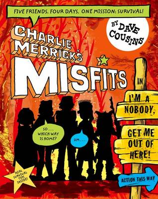 Charlie Merrick's Misfits in I'm a Nobody, Get Me Out of Here! (Paperback)