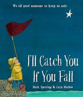 I'll Catch You If You Fall (Hardback)