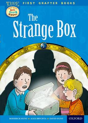 Read With Biff, Chip and Kipper: Level 11 First Chapter Books: The Strange Box - Read With Biff, Chip and Kipper (Hardback)