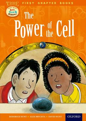 Read With Biff, Chip and Kipper: Level 11 First Chapter Books: The Power of the Cell - Read With Biff, Chip and Kipper (Hardback)