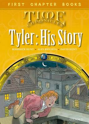 Read With Biff, Chip and Kipper: Level 11 First Chapter Books: Tyler: His Story - Read With Biff, Chip and Kipper (Hardback)