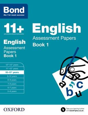 Bond 11+: English: Assessment Papers: 10-11+ years Book 1 - Bond 11+ (Paperback)