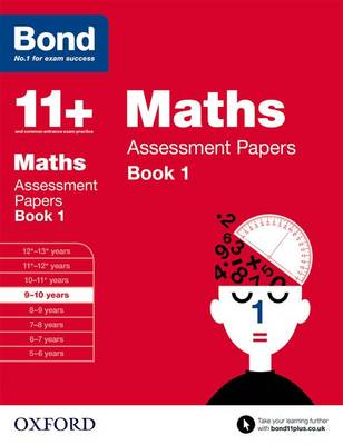 Bond 11+: Maths: Assessment Papers: 9-10 years Book 1 - Bond 11+ (Paperback)