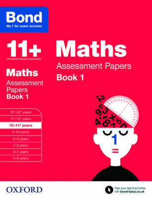 Bond 11+: Maths: Assessment Papers: 10-11+ years Book 1 - Bond 11+ (Paperback)