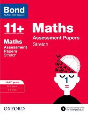 Bond 11+: Maths: Stretch Papers: 10-11+ years - Bond 11+ (Paperback)