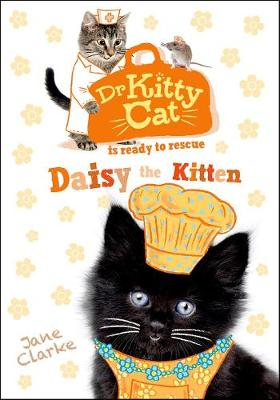 Dr KittyCat is Ready to Rescue: Daisy the Kitten - Dr KittyCat is Ready to Rescue (Paperback)