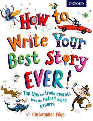 How to Write Your Best Story Ever! (Paperback)