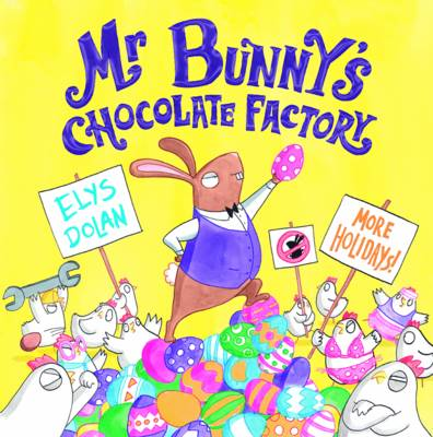 Mr Bunny's Chocolate Factory (Hardback)