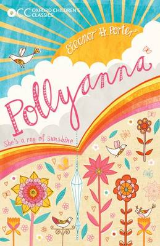 Oxford Children's Classics: Pollyanna - Oxford Children's Classics (Paperback)