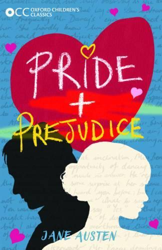 Oxford Children's Classics: Pride and Prejudice - Oxford Children's Classics (Paperback)