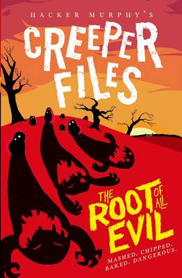 Creeper Files: The Root of all Evil (Paperback)