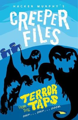 Creeper Files: Terror from the Taps (Paperback)