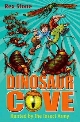 Dinosaur Cove: Hunted By the Insect Army (Paperback)