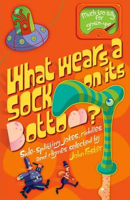 What Wears a Sock on Its Bottom? (Paperback)