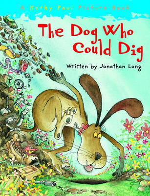 The Dog Who Could Dig (Paperback)
