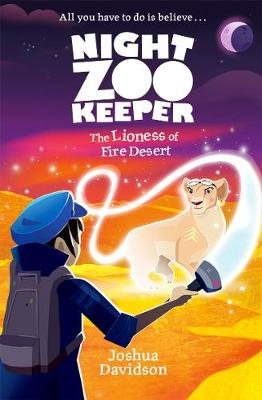 Night Zookeeper: The Lioness of Fire Desert (Paperback)
