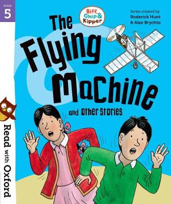 Read with Oxford: Stage 5: Biff, Chip and Kipper: The Flying Machine and Other Stories