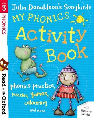 Read with Oxford: Stage 3: Julia Donaldson's Songbirds: My Phonics Activity Book - Read with Oxford