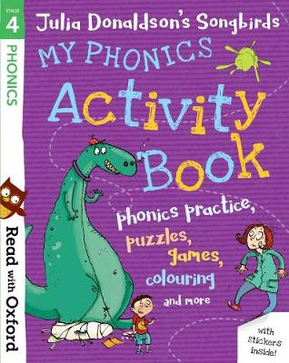 Read with Oxford: Stage 4: Julia Donaldson's Songbirds: My Phonics Activity Book - Read with Oxford