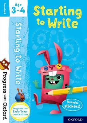 Progress with Oxford: Starting to Write Age 3-4 - Progress with Oxford