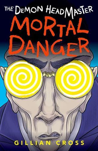The Demon Headmaster: Mortal Danger (Paperback)