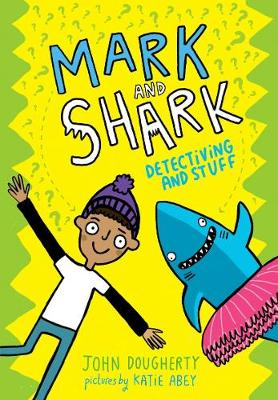 Mark and Shark: Detectiving and Stuff (Paperback)