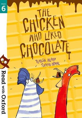 Read with Oxford: Stage 6: The Chicken Who Liked Chocolate - Read with Oxford (Paperback)