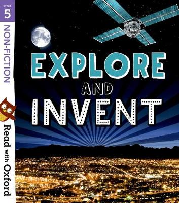 Read with Oxford: Stage 5: Non-fiction: Explore and Invent - Read with Oxford (Paperback)