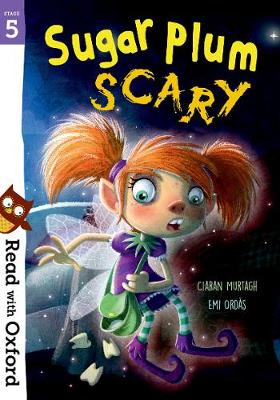 Read with Oxford: Stage 5: Sugar Plum Scary - Read with Oxford (Paperback)
