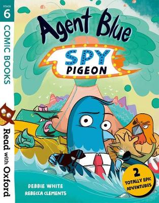 Read with Oxford: Stage 6: Comic Books: Agent Blue, Spy Pigeon - Read with Oxford (Paperback)