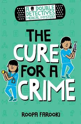 A Double Detectives Medical Mystery The Cure For A Crime By Roopa Farooki Waterstones