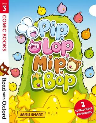 Read with Oxford: Stage 3: Comic Books: Pip, Lop, Mip, Bop - Read with Oxford (Paperback)