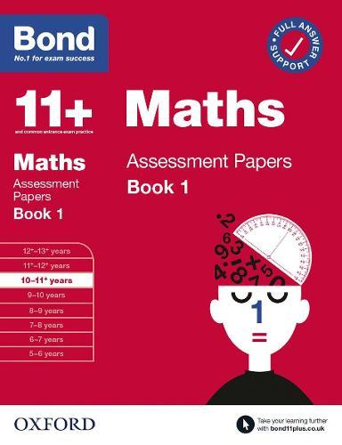 Bond 11+: Bond 11+ Maths Assessment Papers 10-11 yrs Book 1 - Bond 11+ (Paperback)