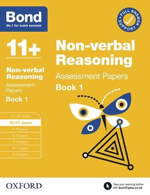 Bond 11+: Bond 11+ Non Verbal Reasoning Assessment Papers 10-11 years Book 1 - Bond 11+ (Paperback)