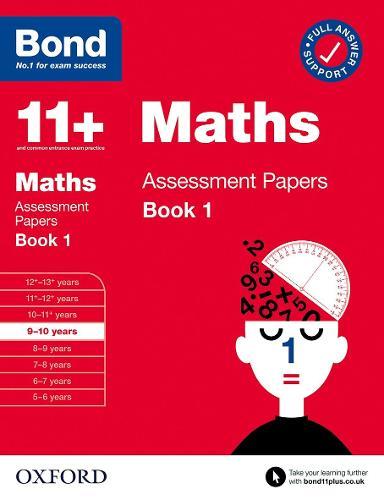 Bond 11+: Bond 11+ Maths Assessment Papers 9-10 yrs Book 1 - Bond 11+ (Paperback)