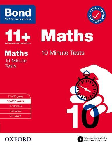 Bond 11+: Bond 11+ 10 Minute Tests Maths 10-11 years - Bond 11+ (Paperback)