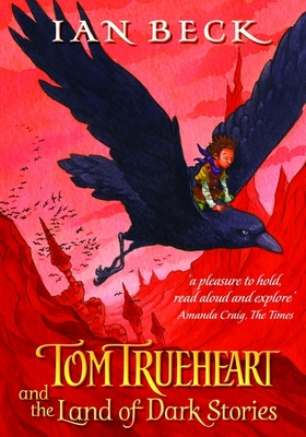 Tom Trueheart and the Land of Dark Stories (Paperback)