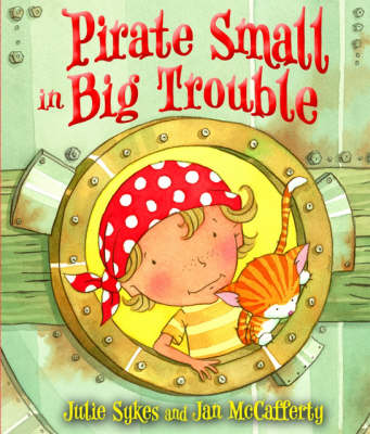 Pirate Small in Big Trouble (Paperback)
