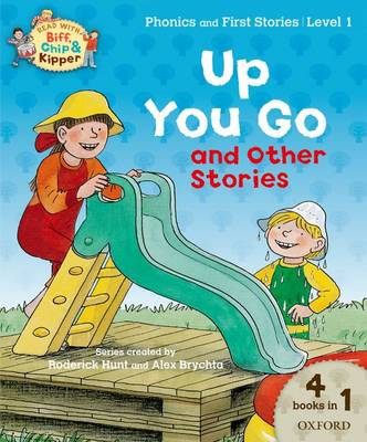 Oxford Reading Tree Read With Biff, Chip, and Kipper: Level 1 Phonics & First Stories: Up You Go and Other Stories - Oxford Reading Tree Read With Biff, Chip, and Kipper (Paperback)