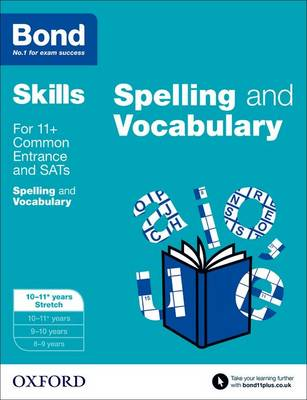 Bond SATs Skills: English: Spelling and Vocabulary: 10-11+ Years Stretch (Paperback)