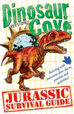 Dinosaur Cove: A Jurassic Survival Guide (Paperback)